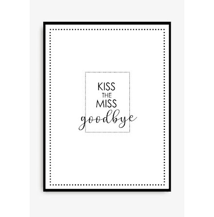 Poster - Kiss the miss goodbye