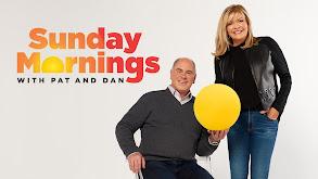 Sunday Mornings with Pat & Dan thumbnail