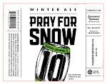 10 Barrel Pray For Snow