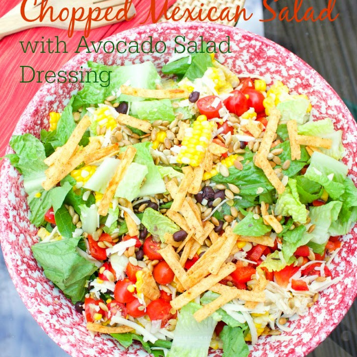 Chopped Mexican Salad {with Avocado Salad Dressing} Recipe