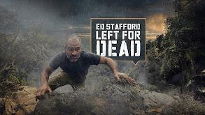 Ed Stafford: Left for Dead thumbnail