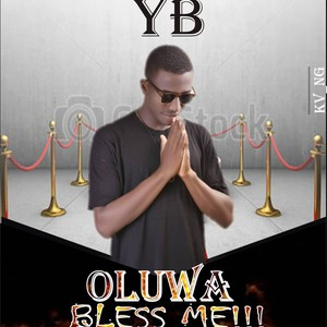 Oluwa bless me Upload Your Music Free
