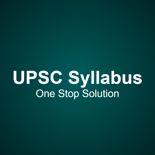 UPSC Syllabus- Complete Guide
