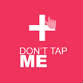 Don't Tap Me
