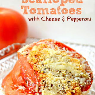 Scalloped Tomatoes with Cheese & Pepperoni