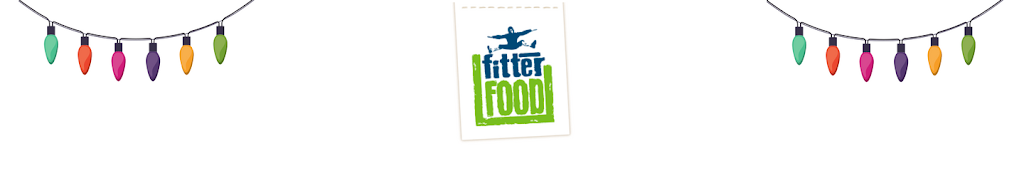 Ready for a Fitter Food Chrimbo?