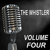 The Whistler - Old Time Radio Show, Vol. Four
