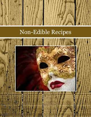 Non-Edible Recipes