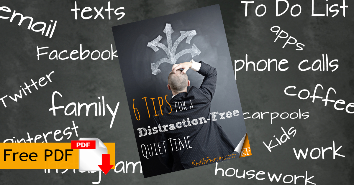 6 Tips Distraction Free Quiet Time