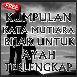 Download Kata Mutiara Bijak Untuk Ayah Apk Neueste Version