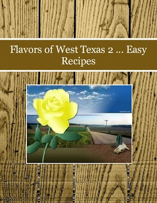 Flavors of West Texas 2 ... Easy Recipes