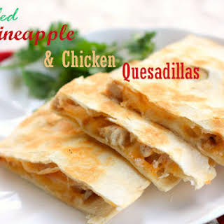 Grilled Pineapple and Chicken Quesadillas.