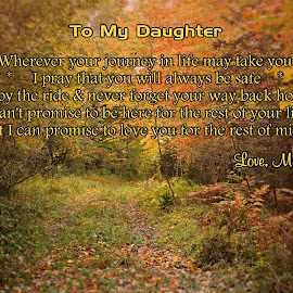 To My Daughter, Rachel by Lena Arkell - Typography Quotes & Sentences ( orange, paragraph, green, fall, letter, autumn, daughter, trees,  )