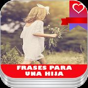 Frases Para Mi Hija Frases Bonitas De Amor Gratis Programme Op