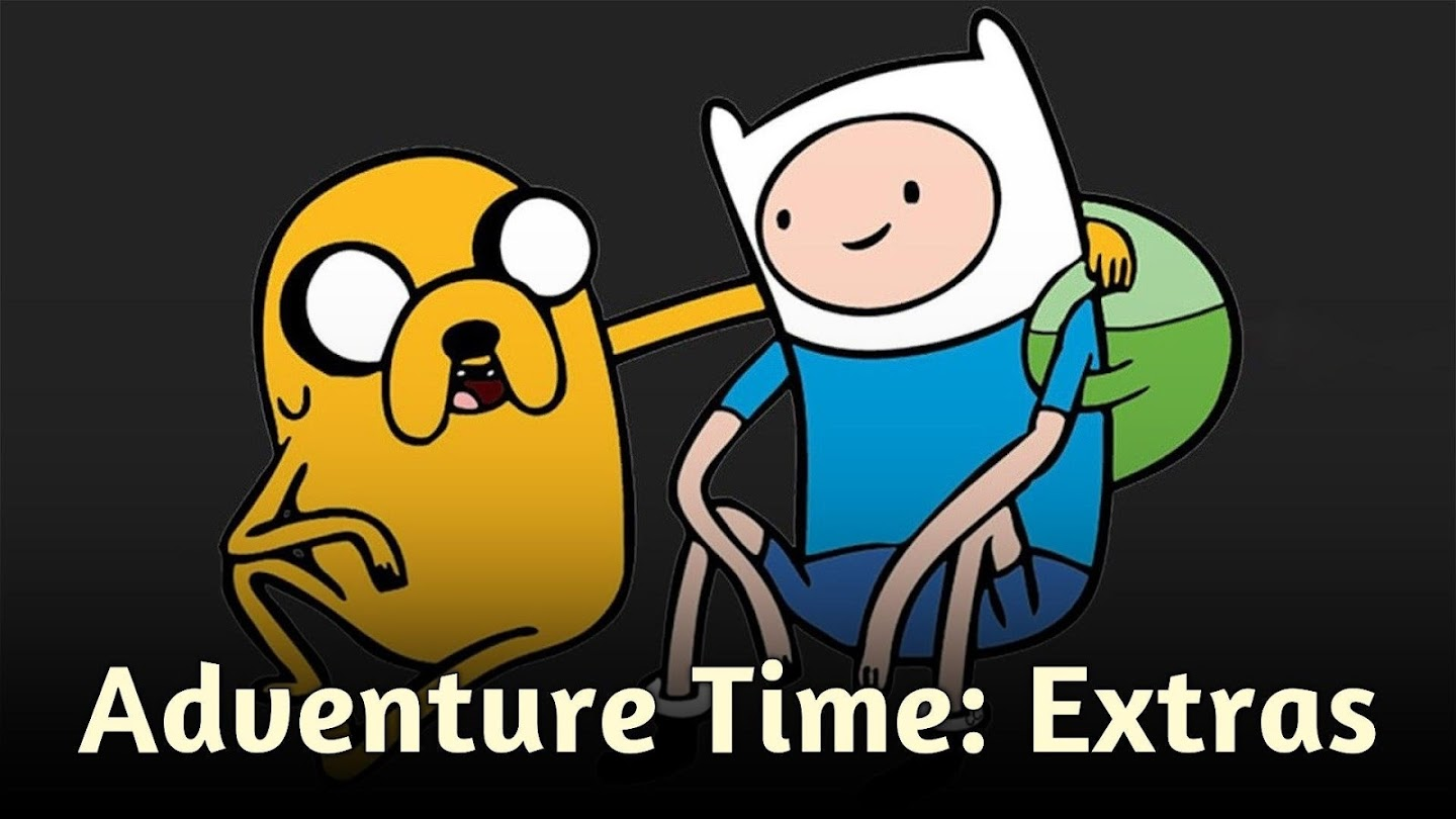Adventure Time: Extras