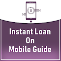 Instant Loan On Mobile - Guide icon