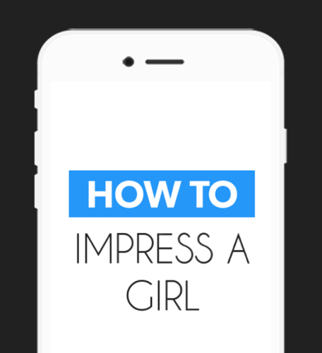 How To Impress a Girl‏‎ Fast