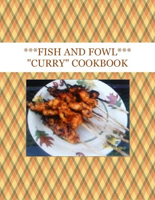"***FISH AND FOWL*** ""CURRY"" COOKBOOK"