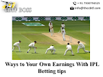 Ways to Your Own Earnings With IPL Betting tips