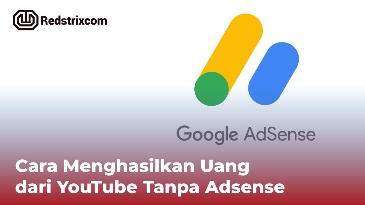 cara-menghasilkan-uang-dari-youtube-tanpa-adsense
