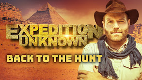 Expedition Unknown: Back to the Hunt thumbnail