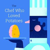 The Chef Who Loved Potatoes