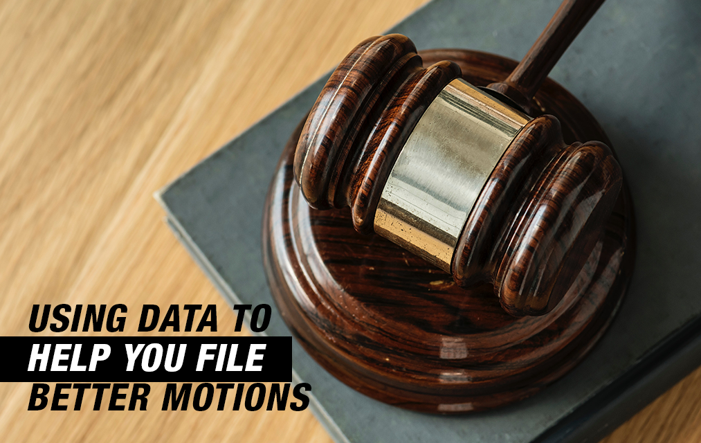 Using Data to Help You File Better Motions. Image of gavel.