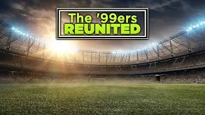 The '99ers: Reunited thumbnail