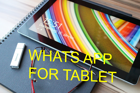 Tablet for Whats ap for PC-Windows 7,8,10 and Mac apk screenshot 3