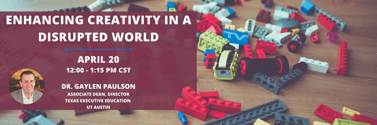 ILEA Austin April Education Meeting: Enhancing Creativity in a Disrupted World