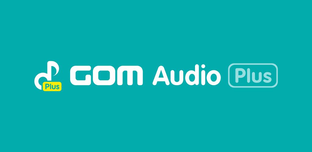 GOM Audio Plus – Music, Sync lyrics, Streaming v2.2.9 [Paid] [Latest] Apk