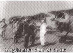 The minister of war of Egypt and the Egyptian Ambassador greeting the pilots