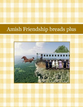 Amish Friendship breads plus