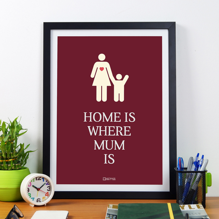 A Home Is Where Mum Is | Framed Poster by Artwave Asia