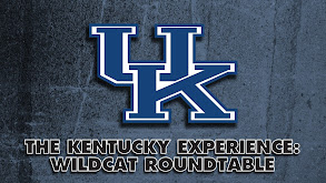 The Kentucky Experience: Wildcat Roundtable thumbnail