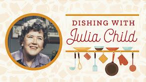 Dishing With Julia Child thumbnail