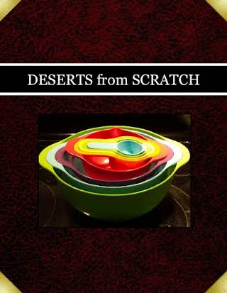 DESERTS from SCRATCH