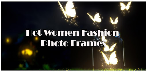 Hot Women Fashion Photo Frames for PC