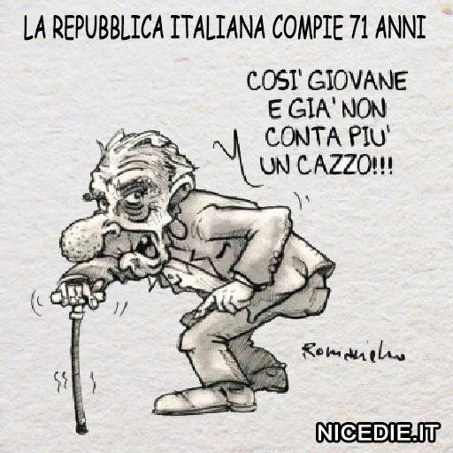 un vecchietto che dice: la repubblica italiana compie 71 anni, così giovane e già non conta più un cazzo