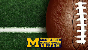 Maize & Bleu: Michigan Football in France thumbnail