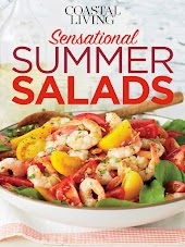 Coastal Living Special Issue: Sensational Summer Salads 2015