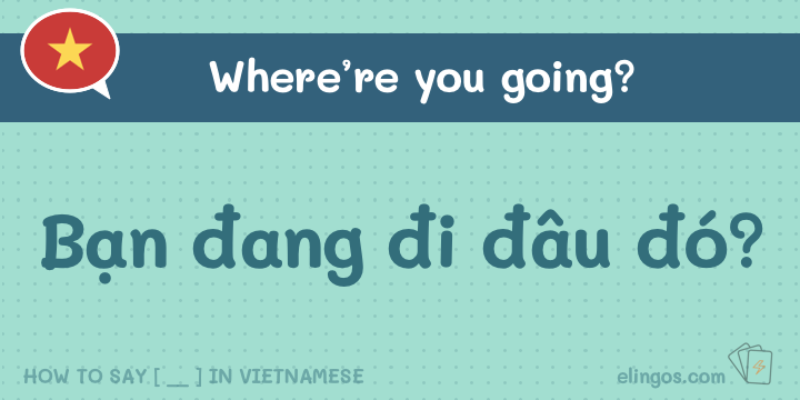 Where are you doing in Vietnamese
