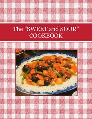 "The ""SWEET and SOUR"" COOKBOOK"