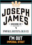 Joseph James I'M Out Imperial Stout