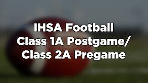 IHSA Football Class 1A Postgame/Class 2A Pregame thumbnail