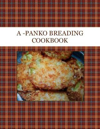 A -PANKO BREADING COOKBOOK