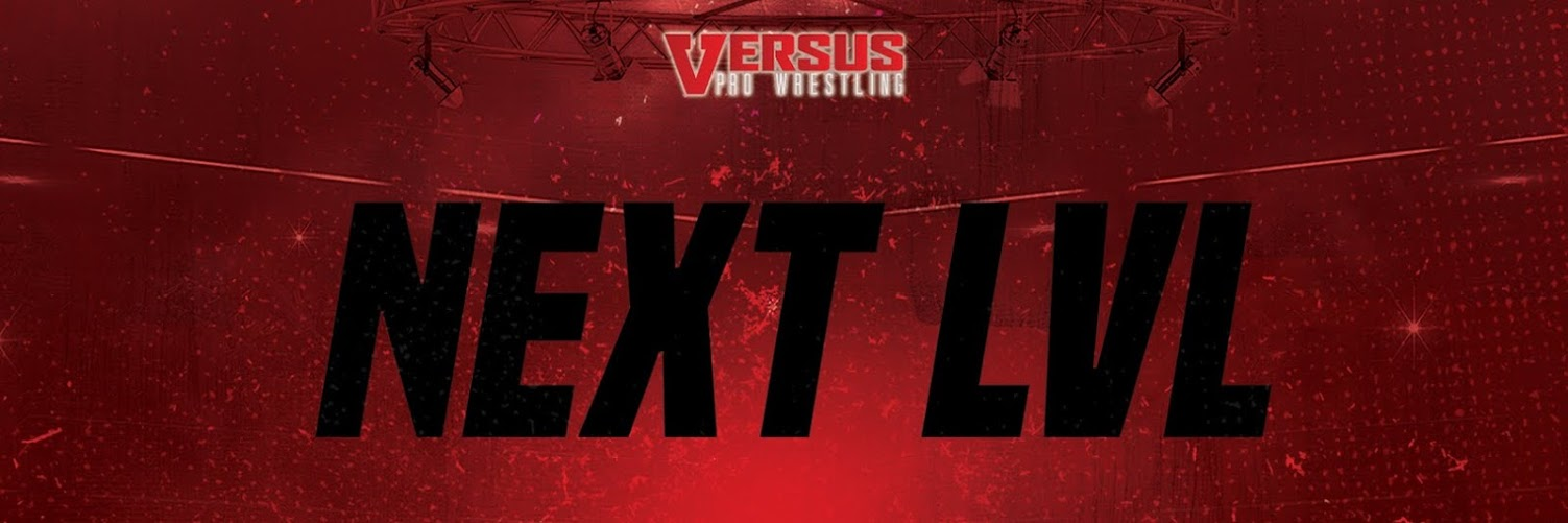 Versus Pro Wrestling presents NEXT LVL