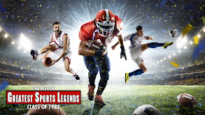 The Best of Greatest Sports Legends: Class of 1983 thumbnail