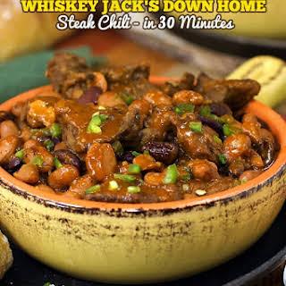 30 Minute Whiskey Jack's Down Home Steak Chili.