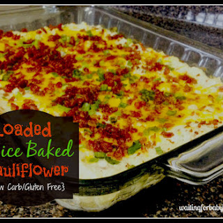 Loaded Twice Baked Cauliflower (Low Carb/Gluten Free).